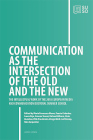 Communication as the Intersection of the Old an the New