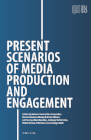 Present Scenarios of Media Production and Engagement